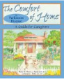 Comfort of Home of Alzheimer's Disease: A Guide for Care Givers, Maria M. Meyer (2007):